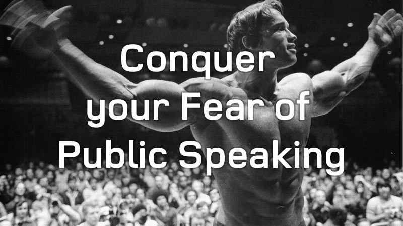 schwarzenegger conquer stage fear